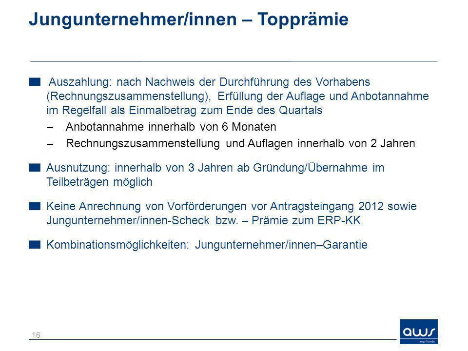 Jungunternehmer/innen – Topprämie Auszahlung: nach Nachweis der Durchführung des Vorhabens (Rechnungszusammenstellung), Erfüllung der Auflage und Anbo