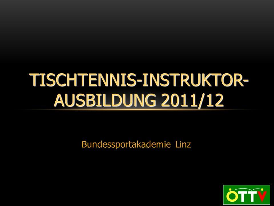 Bundessportakademie Linz TISCHTENNIS-INSTRUKTOR- AUSBILDUNG 2011/12
