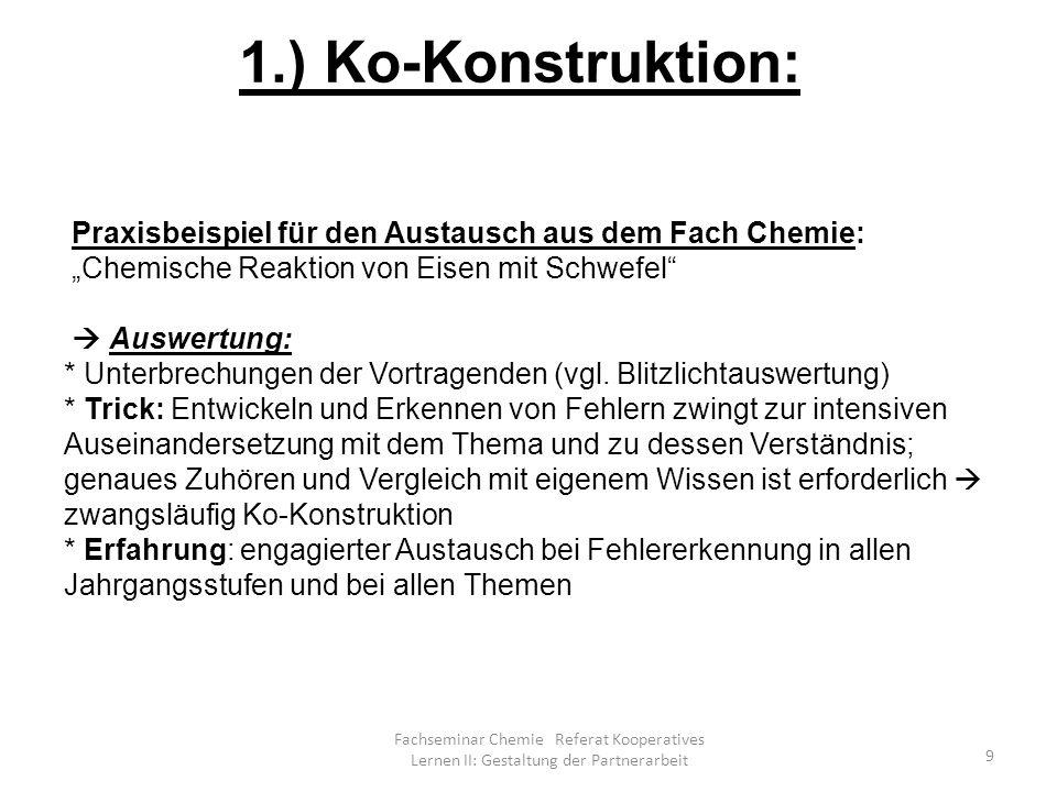 Praxisbeispiel für den Austausch aus dem Fach Chemie: Chemische Reaktion von Eisen mit Schwefel Auswertung: * Unterbrechungen der Vortragenden (vgl.