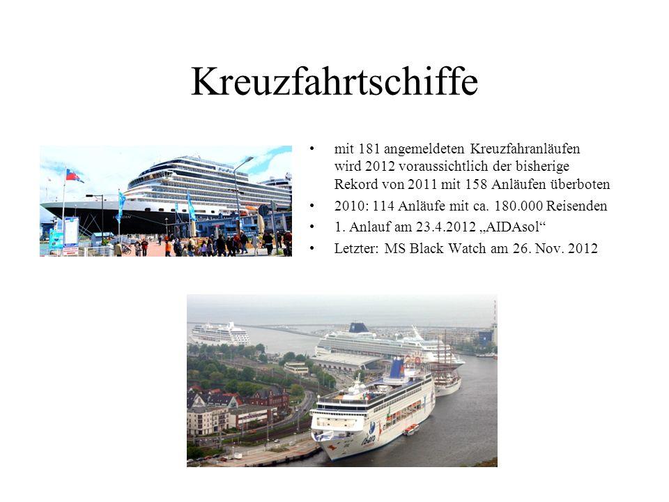 Kreuzfahrtschiffe mit 181 angemeldeten Kreuzfahranläufen wird 2012 voraussichtlich der bisherige Rekord von 2011 mit 158 Anläufen überboten 2010: 114