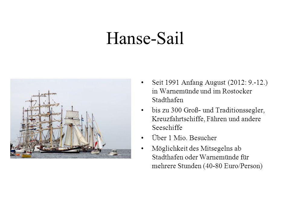Hanse-Sail Seit 1991 Anfang August (2012: 9.-12.) in Warnemünde und im Rostocker Stadthafen bis zu 300 Groß- und Traditionssegler, Kreuzfahrtschiffe,