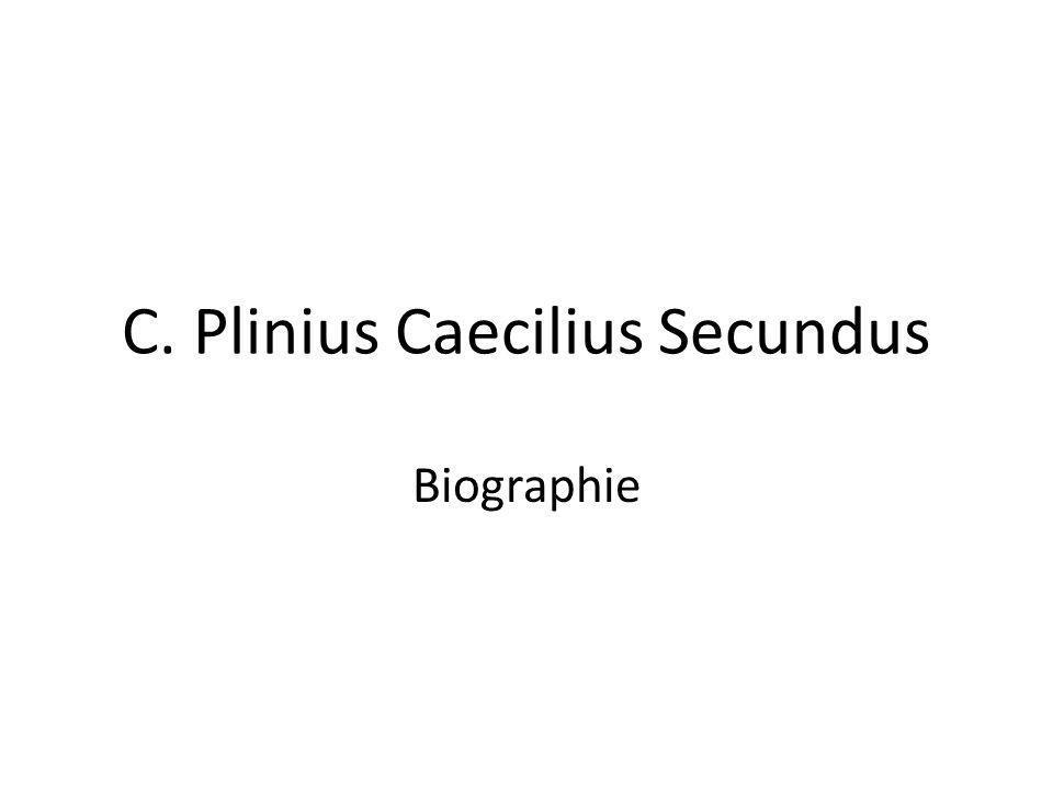 C. Plinius Caecilius Secundus Biographie