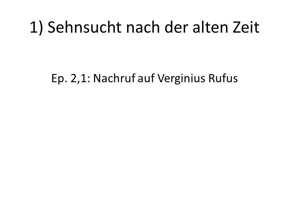 1) Sehnsucht nach der alten Zeit Ep. 2,1: Nachruf auf Verginius Rufus