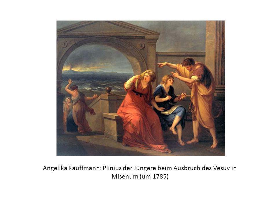 Angelika Kauffmann: Plinius der Jüngere beim Ausbruch des Vesuv in Misenum (um 1785)
