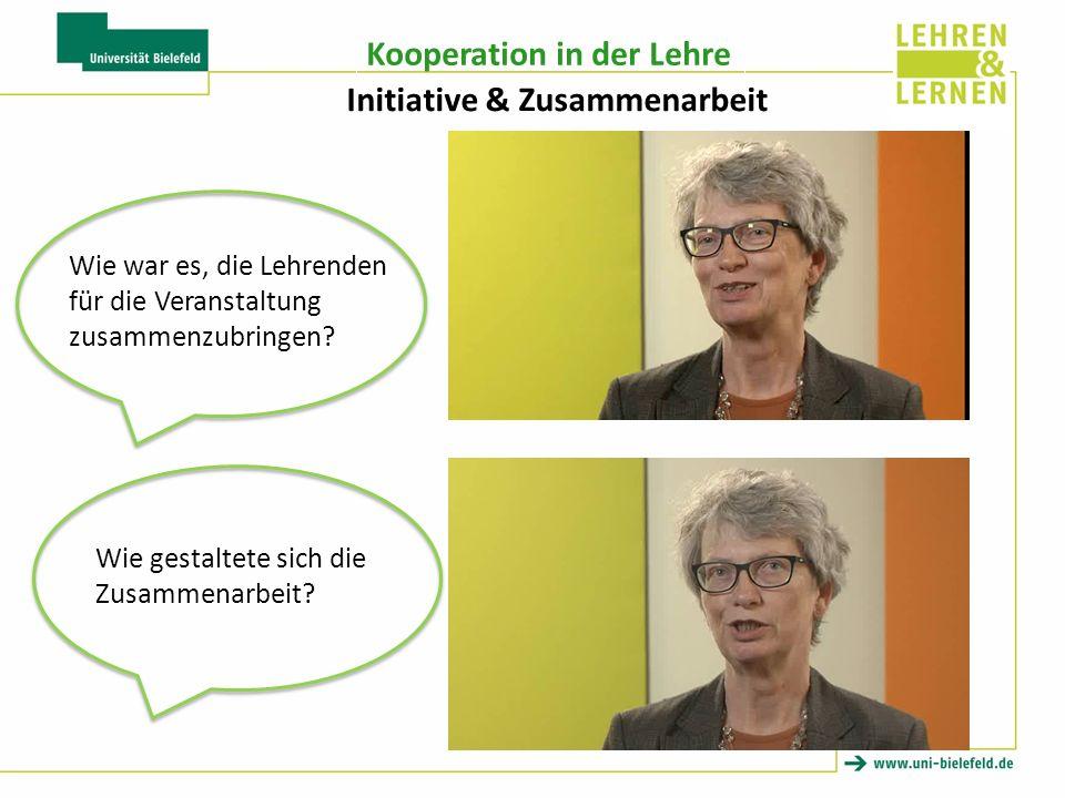 Kooperation in der Lehre Initiative & Zusammenarbeit Wie war es, die Lehrenden für die Veranstaltung zusammenzubringen.