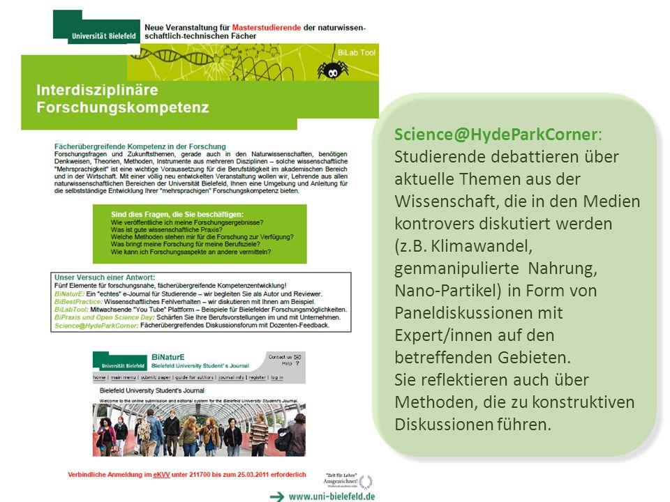 Science@HydeParkCorner: Studierende debattieren über aktuelle Themen aus der Wissenschaft, die in den Medien kontrovers diskutiert werden (z.B.