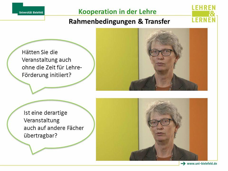 Kooperation in der Lehre Rahmenbedingungen & Transfer Ist eine derartige Veranstaltung auch auf andere Fächer übertragbar.