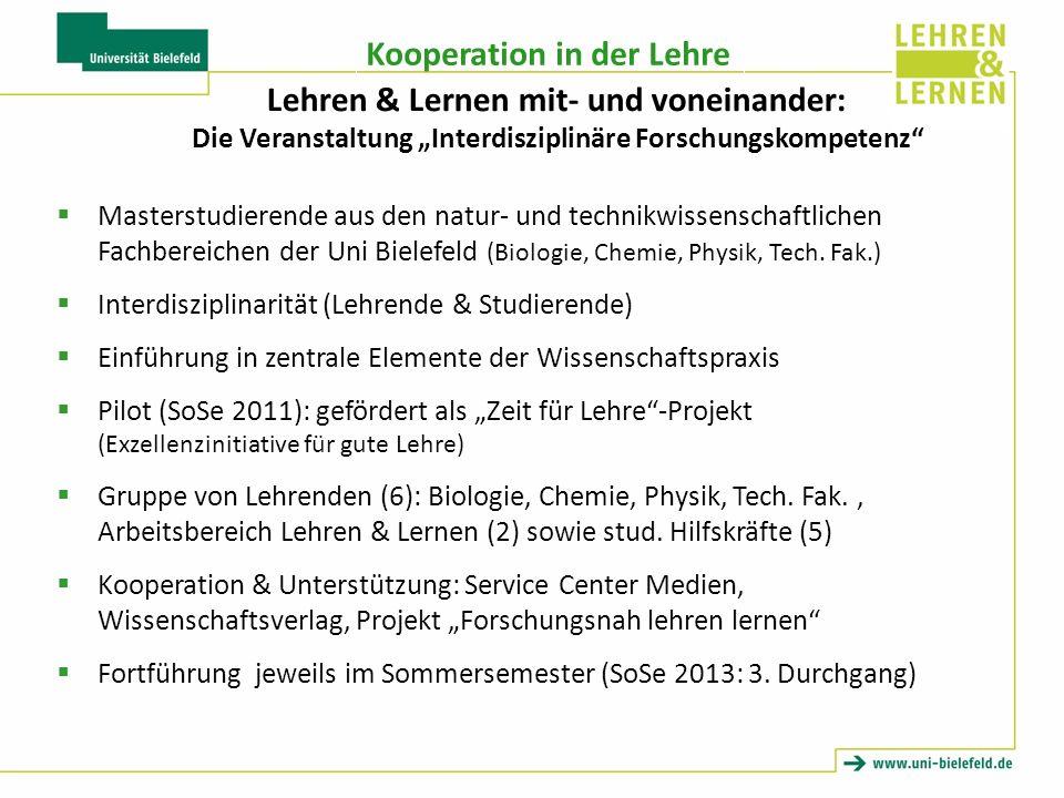 Kooperation in der Lehre Masterstudierende aus den natur- und technikwissenschaftlichen Fachbereichen der Uni Bielefeld (Biologie, Chemie, Physik, Tech.