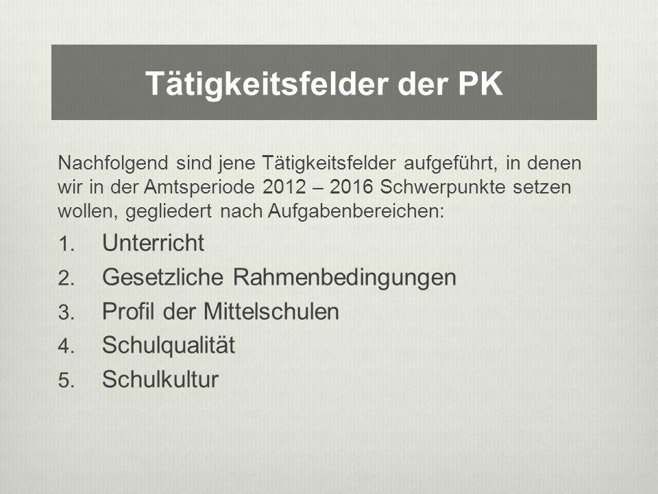 Tätigkeitsfelder der PK Nachfolgend sind jene Tätigkeitsfelder aufgeführt, in denen wir in der Amtsperiode 2012 – 2016 Schwerpunkte setzen wollen, gegliedert nach Aufgabenbereichen: 1.