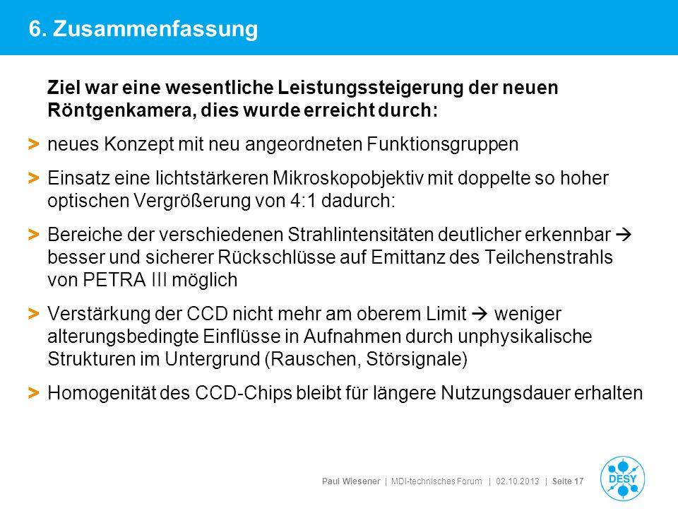 Paul Wiesener | MDI-technisches Forum | 02.10.2013 | Seite 17 Ziel war eine wesentliche Leistungssteigerung der neuen Röntgenkamera, dies wurde erreic