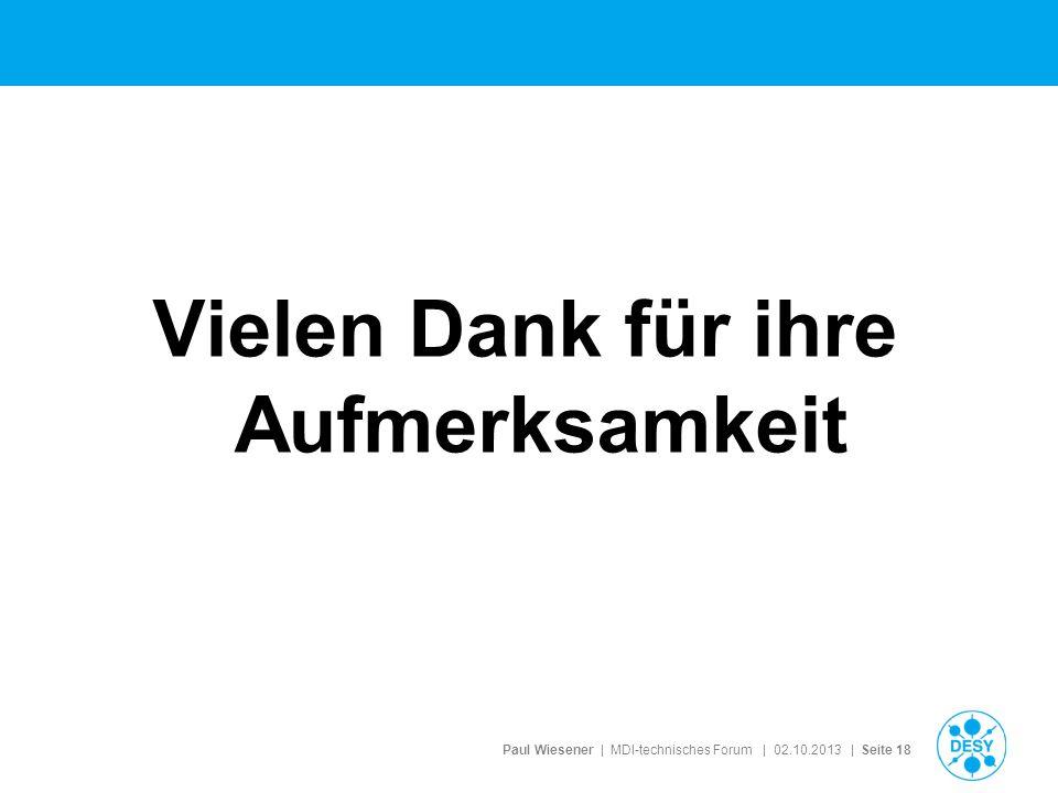 Paul Wiesener | MDI-technisches Forum | 02.10.2013 | Seite 18 Vielen Dank für ihre Aufmerksamkeit