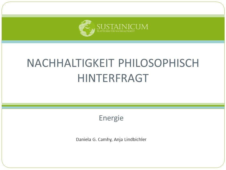 Energie Daniela G. Camhy, Anja Lindbichler NACHHALTIGKEIT PHILOSOPHISCH HINTERFRAGT