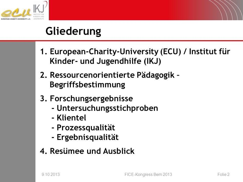 European-Charity-University (ECU) Institut für Kinder- und Jugendhilfe (IKJ) 9.10.2013FICE-Kongress Bern 2013Folie 3