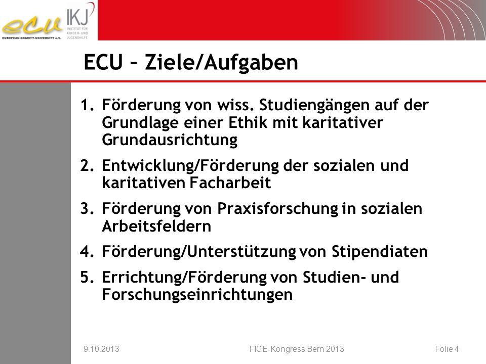 Weitere Informationen 9.10.2013FICE-Kongress Bern 2013Folie 35 European Charity University e.