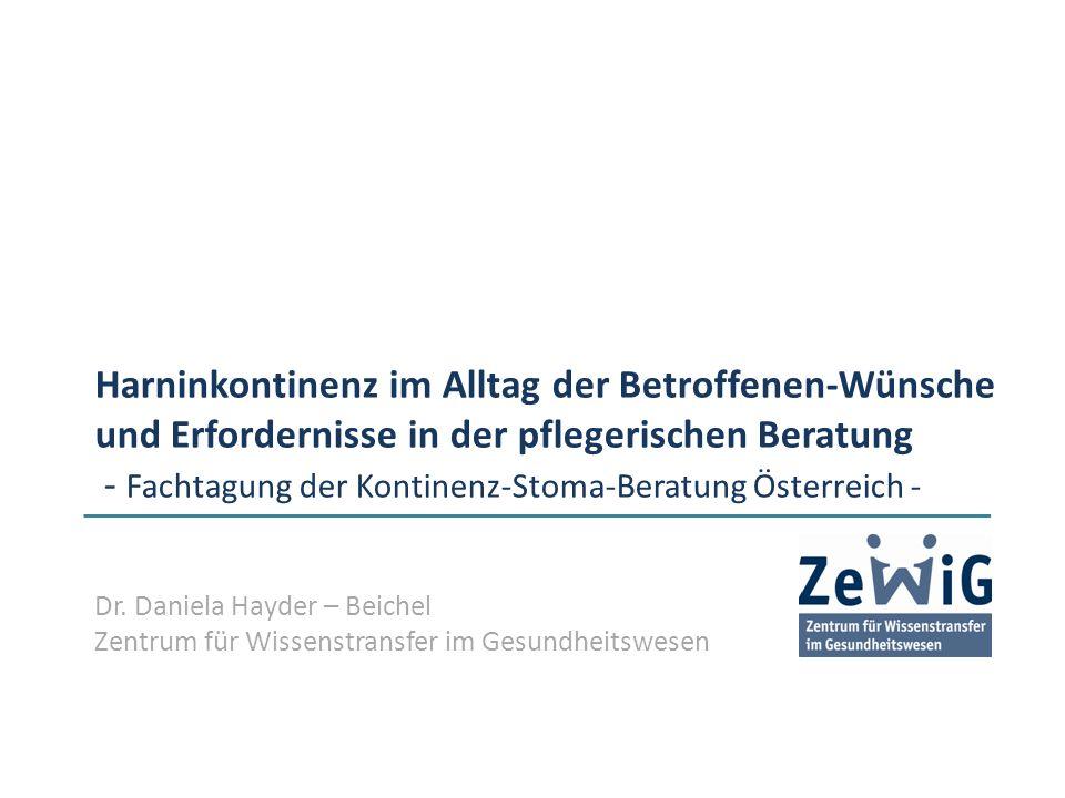 Harninkontinenz im Alltag der Betroffenen-Wünsche und Erfordernisse in der pflegerischen Beratung - Fachtagung der Kontinenz-Stoma-Beratung Österreich - Dr.