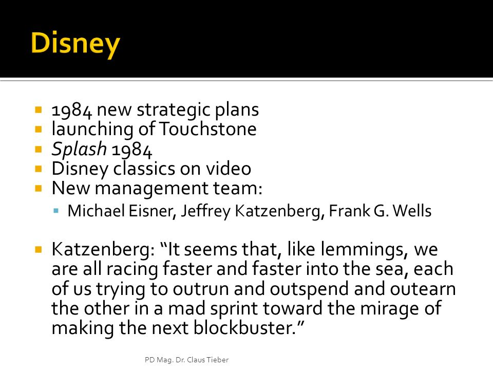 1984 new strategic plans launching of Touchstone Splash 1984 Disney classics on video New management team: Michael Eisner, Jeffrey Katzenberg, Frank G.