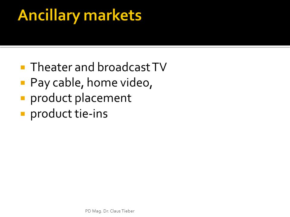 Theater and broadcast TV Pay cable, home video, product placement product tie-ins PD Mag.