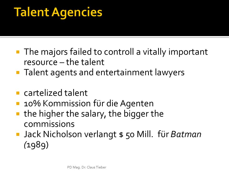 The majors failed to controll a vitally important resource – the talent Talent agents and entertainment lawyers cartelized talent 10% Kommission für die Agenten the higher the salary, the bigger the commissions Jack Nicholson verlangt $ 50 Mill.