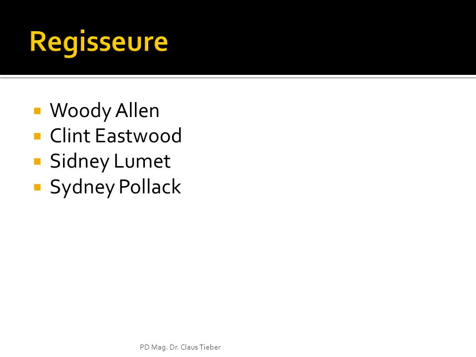 Woody Allen Clint Eastwood Sidney Lumet Sydney Pollack PD Mag. Dr. Claus Tieber