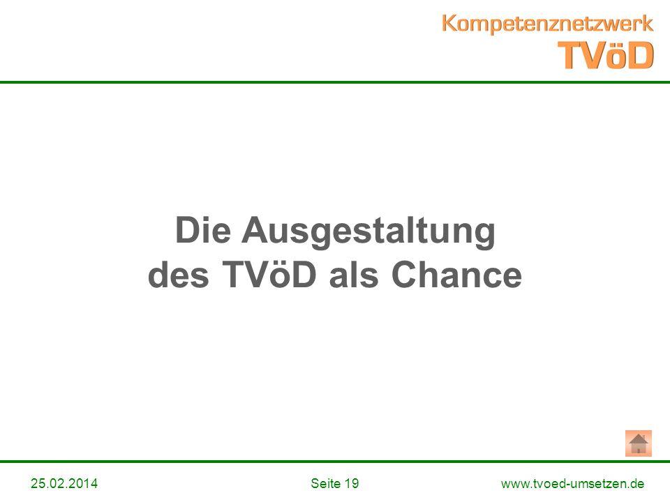 www.tvoed-umsetzen.deSeite 1925.02.2014 Die Ausgestaltung des TVöD als Chance
