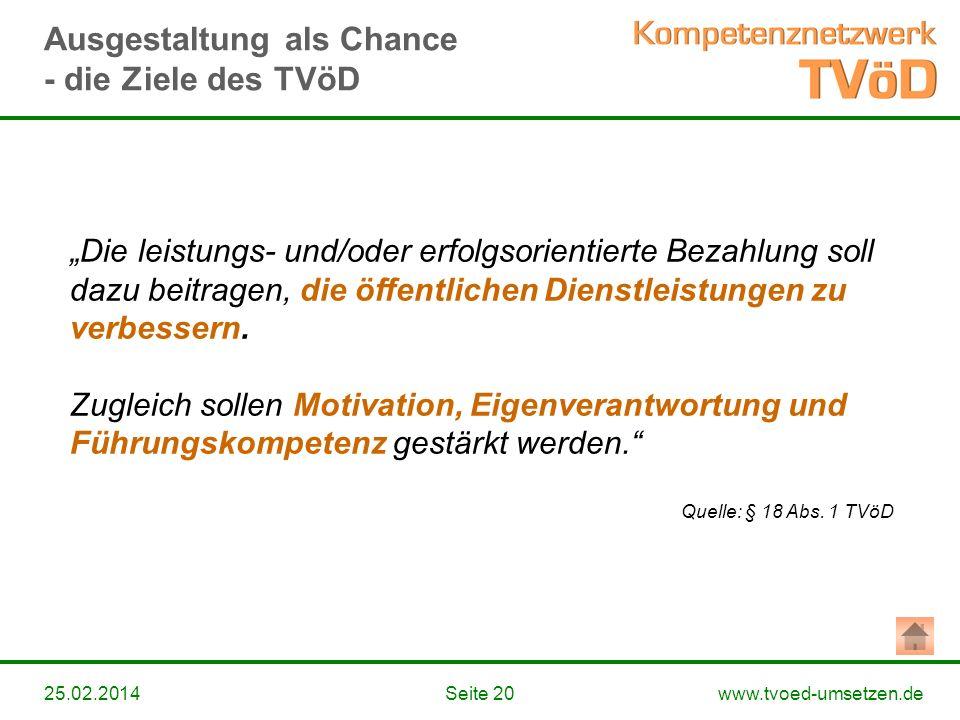 www.tvoed-umsetzen.deSeite 2025.02.2014 Die leistungs- und/oder erfolgsorientierte Bezahlung soll dazu beitragen, die öffentlichen Dienstleistungen zu