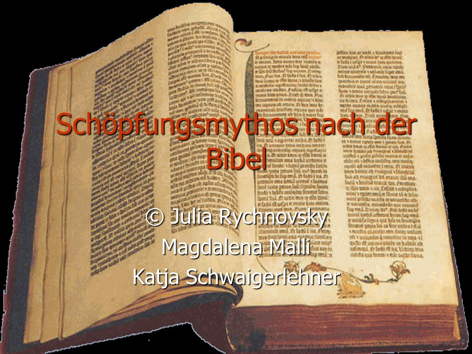 Schöpfungsmythos nach der Bibel © Julia Rychnovsky Magdalena Malli Katja Schwaigerlehner