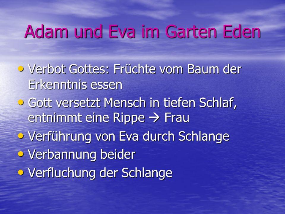 Adam und Eva im Garten Eden Verbot Gottes: Früchte vom Baum der Erkenntnis essen Verbot Gottes: Früchte vom Baum der Erkenntnis essen Gott versetzt Me