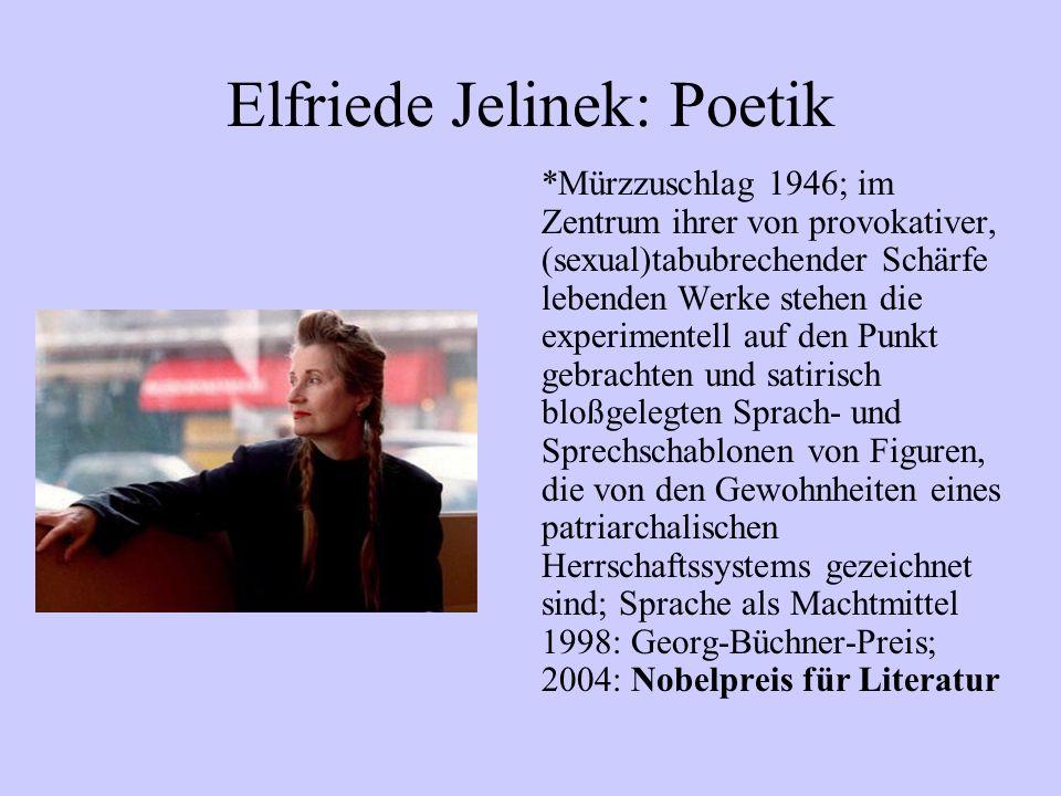 Elfriede Jelinek: Poetik *Mürzzuschlag 1946; im Zentrum ihrer von provokativer, (sexual)tabubrechender Schärfe lebenden Werke stehen die experimentell