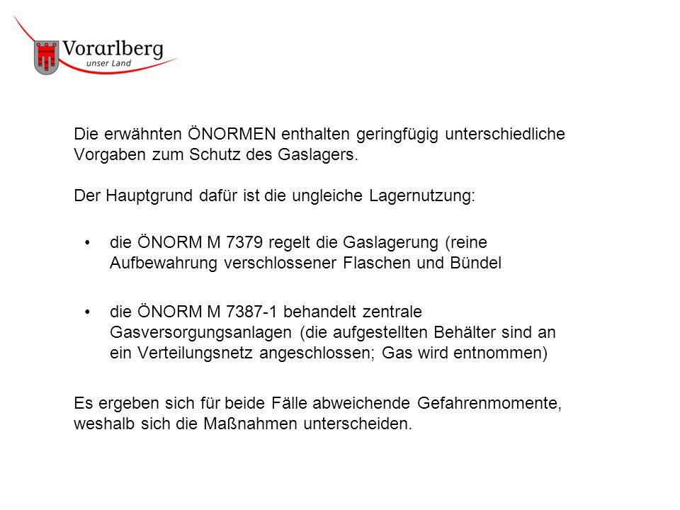 Die erwähnten ÖNORMEN enthalten geringfügig unterschiedliche Vorgaben zum Schutz des Gaslagers. Der Hauptgrund dafür ist die ungleiche Lagernutzung: d