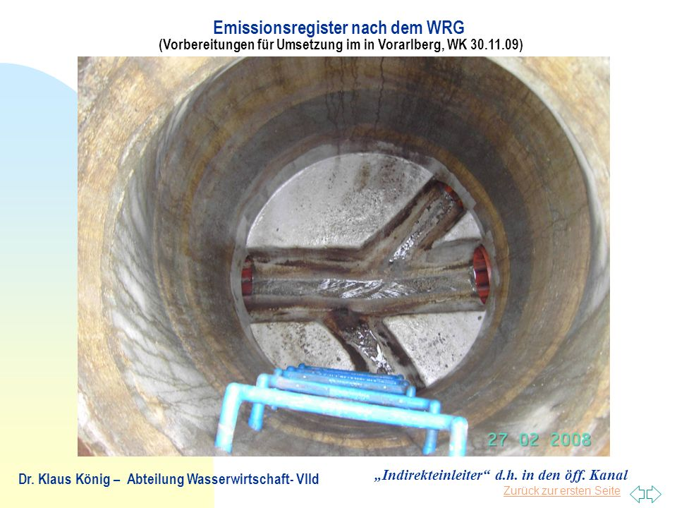 Zurück zur ersten Seite Emissionsregister nach dem WRG (Vorbereitungen für Umsetzung im in Vorarlberg, WK 30.11.09) Dr. Klaus König – Abteilung Wasser