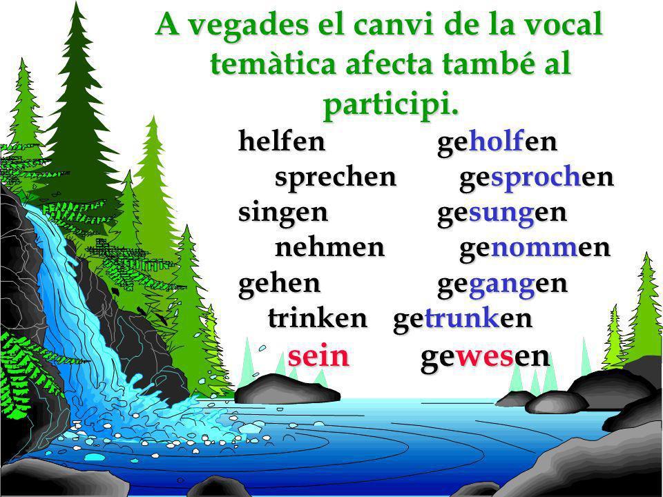 Els verbs forts canvien la vocal temàtica. Tot i que hi pot haver canvis vocàlics en el passat simple (eg. singen >sang), el participi durà el prefix