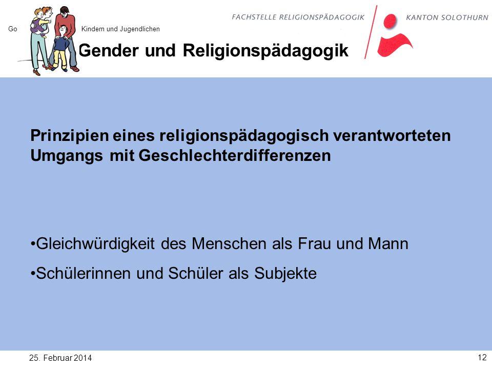 Gender und Religionspädagogik 25. Februar 201412 Gottesvorstellungen bei Kindern und Jugendlichen Prinzipien eines religionspädagogisch verantworteten