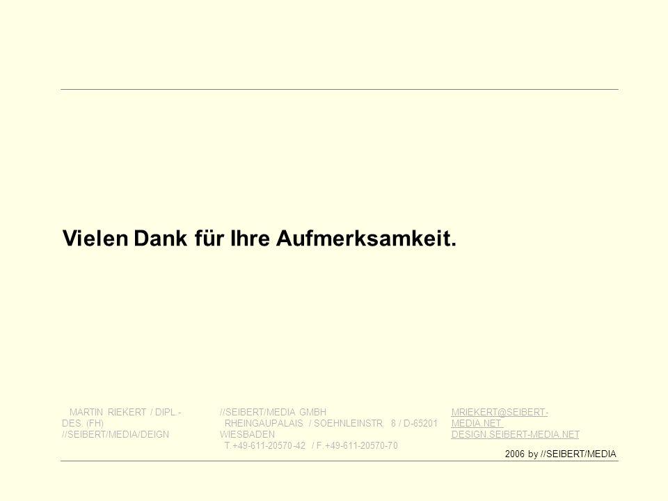 Vielen Dank für Ihre Aufmerksamkeit. MARTIN RIEKERT / DIPL.- DES.