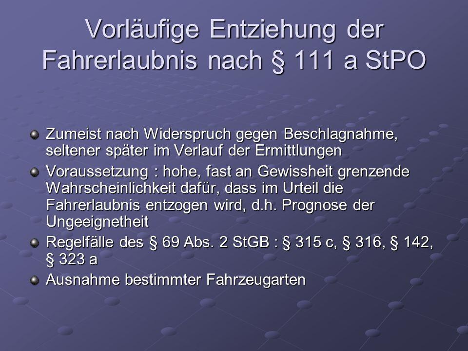 Entziehung der Fahrerlaubnis nach §§ 69 f.StGB Maßregel der Besserung und Sicherung, d.h.