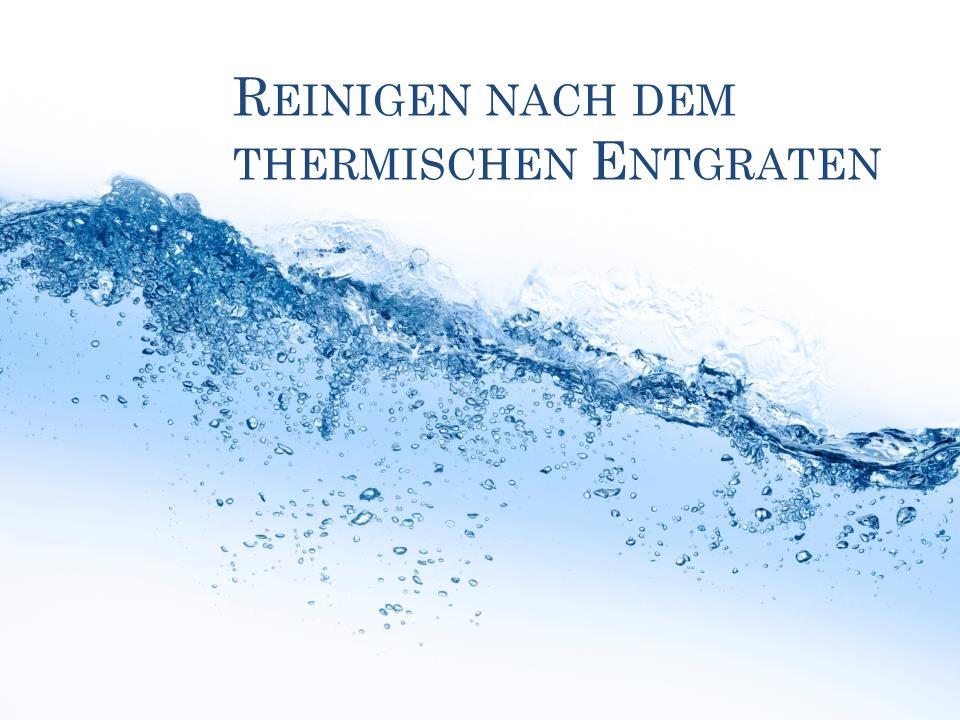 R EINIGEN NACH DEM THERMISCHEN E NTGRATEN (TEM) 2