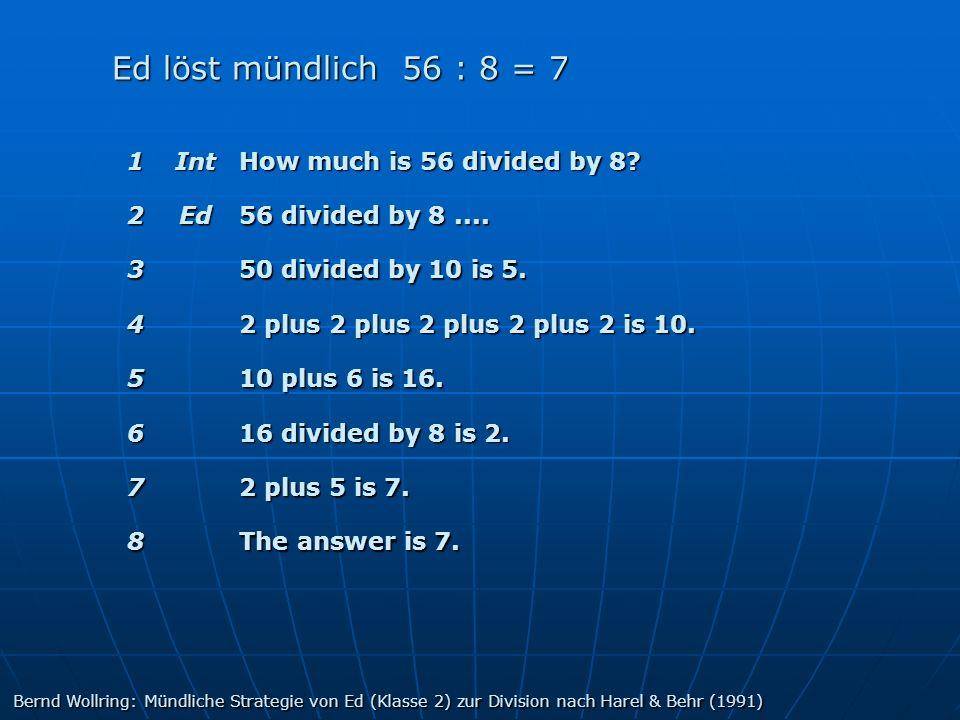 56 : 8 Bernd Wollring: Mündliche Strategie von Ed (Klasse 2) zur Division nach Harel & Behr (1991)