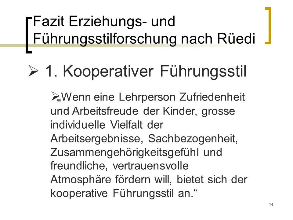 14 Fazit Erziehungs- und Führungsstilforschung nach Rüedi 1.