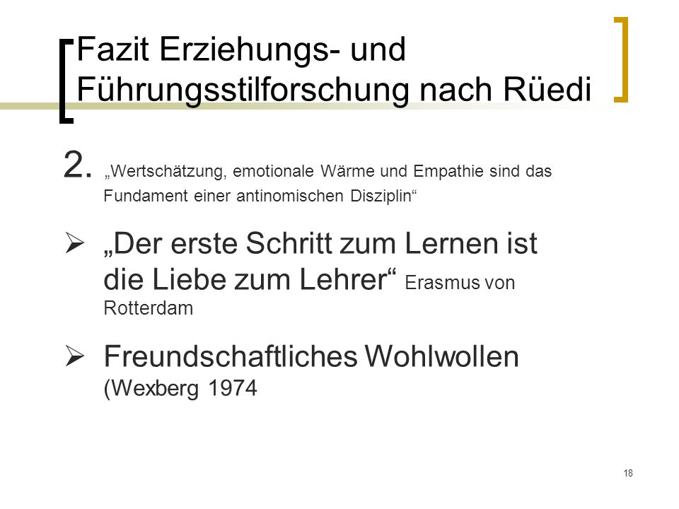 18 Fazit Erziehungs- und Führungsstilforschung nach Rüedi 2.