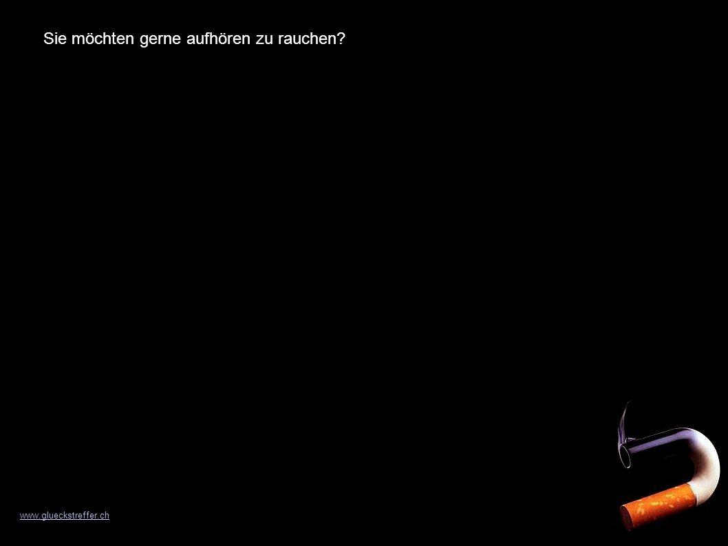 Sie möchten gerne aufhören zu rauchen? www.glueckstreffer.ch