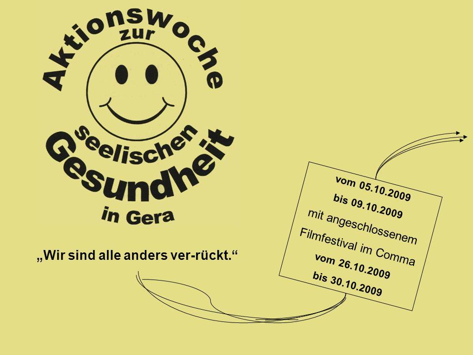 Filmfestival Ausnahme|Zustand – Verrückt nach Leben in Gera Wir sind alle anders ver-rückt. vom 05.10.2009 bis 09.10.2009 mit angeschlossenem Filmfest