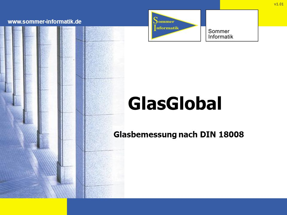 www.sommer-informatik.de GlasGlobal Glasbemessung nach DIN 18008 v1.01