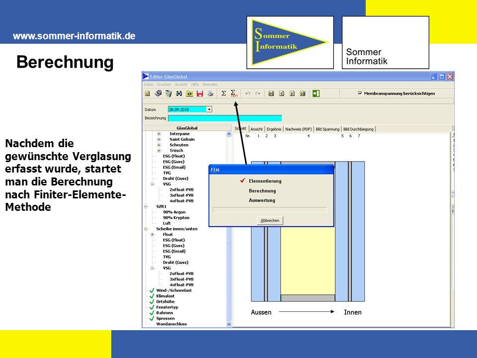 www.sommer-informatik.de Berechnung Nachdem die gewünschte Verglasung erfasst wurde, startet man die Berechnung nach Finiter-Elemente- Methode