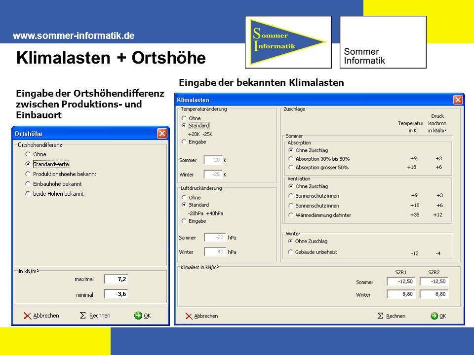 www.sommer-informatik.de Klimalasten + Ortshöhe Eingabe der bekannten Klimalasten Eingabe der Ortshöhendifferenz zwischen Produktions- und Einbauort