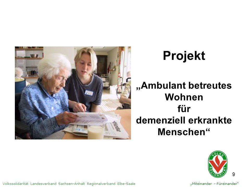 10 Volkssolidarität Landesverband Sachsen-Anhalt Regionalverband Elbe-Saale Was heißt Demenz.