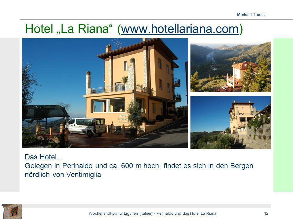 Michael Thoss Wochenendtipp für Ligurien (Italien) - Perinaldo und das Hotel La Riana12 Hotel La Riana (www.hotellariana.com)www.hotellariana.com Das