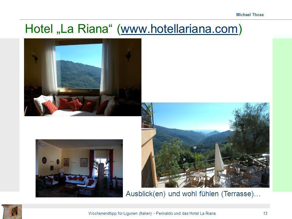 Michael Thoss Wochenendtipp für Ligurien (Italien) - Perinaldo und das Hotel La Riana13 Hotel La Riana (www.hotellariana.com)www.hotellariana.com Ausb