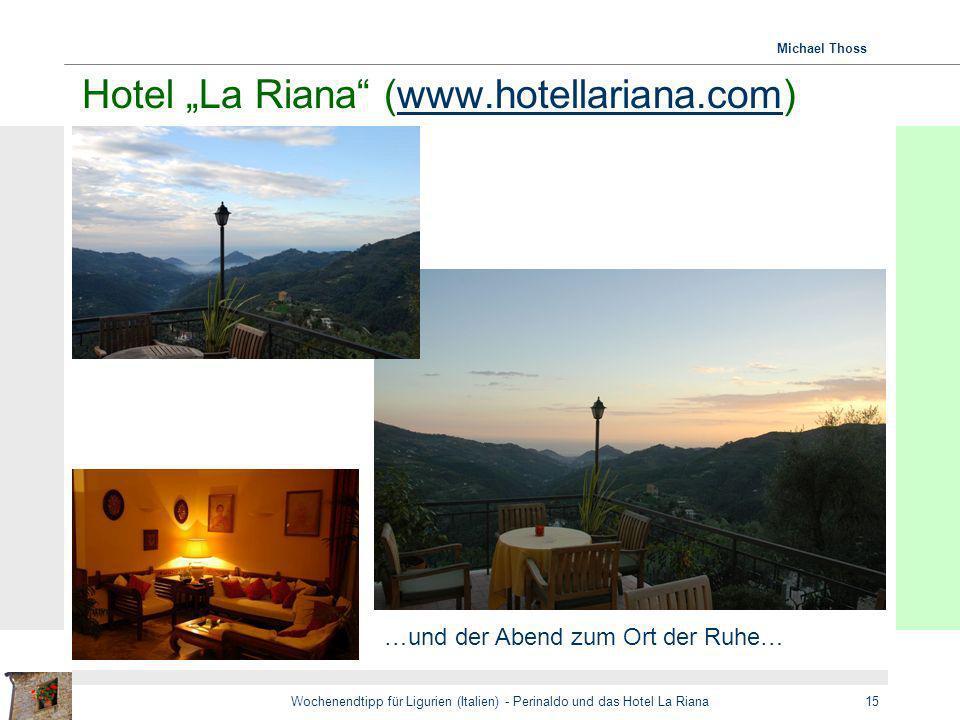 Michael Thoss Wochenendtipp für Ligurien (Italien) - Perinaldo und das Hotel La Riana15 Hotel La Riana (www.hotellariana.com)www.hotellariana.com …und