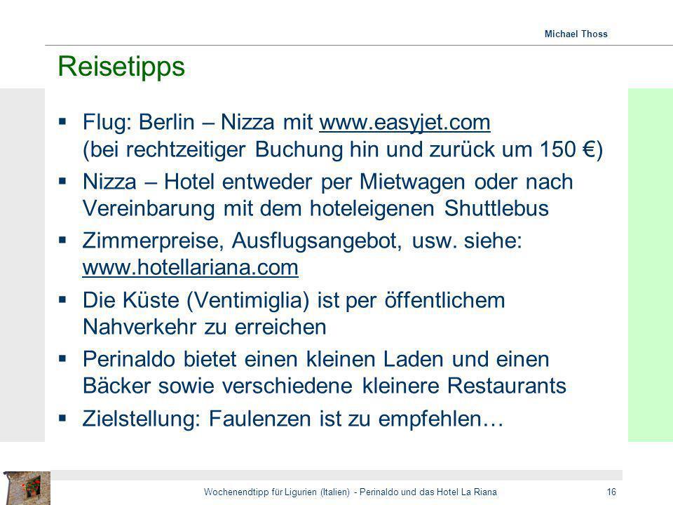 Michael Thoss Wochenendtipp für Ligurien (Italien) - Perinaldo und das Hotel La Riana16 Reisetipps Flug: Berlin – Nizza mit www.easyjet.com (bei recht