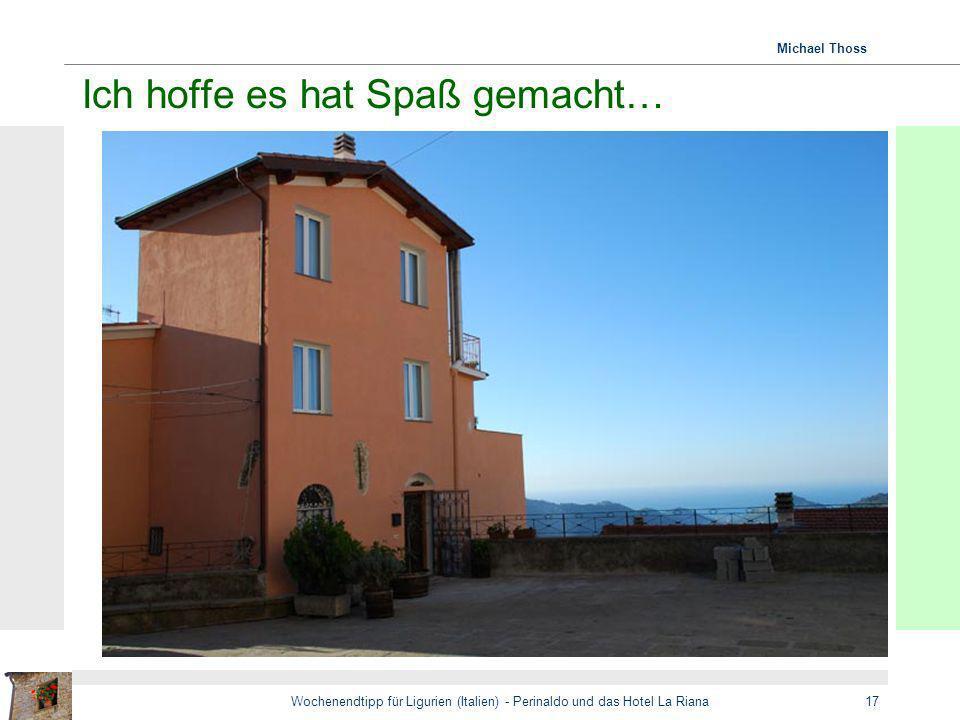 Michael Thoss Wochenendtipp für Ligurien (Italien) - Perinaldo und das Hotel La Riana17 Ich hoffe es hat Spaß gemacht…