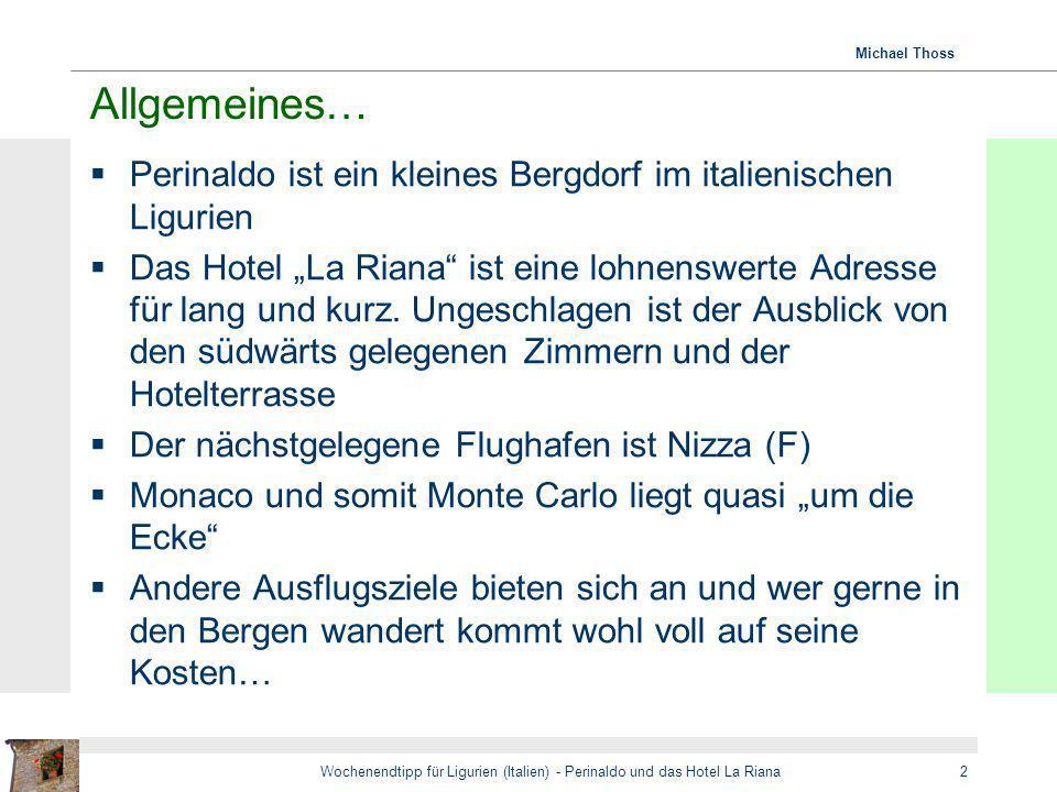 Michael Thoss Wochenendtipp für Ligurien (Italien) - Perinaldo und das Hotel La Riana2 Allgemeines… Perinaldo ist ein kleines Bergdorf im italienische